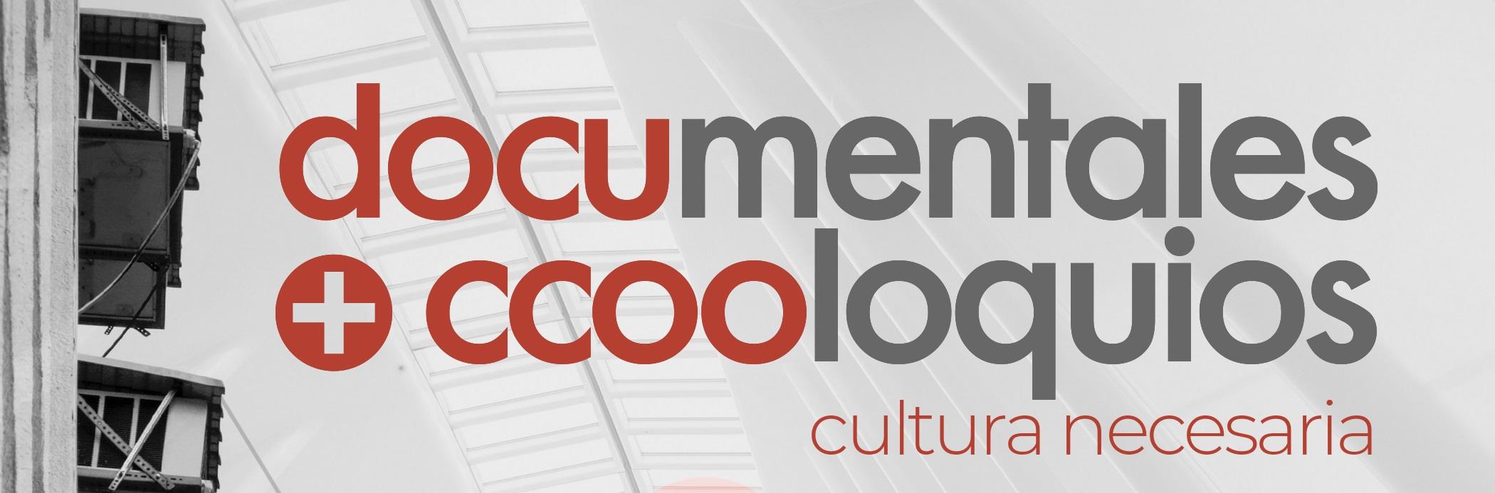 Documentales + CCOOloquios: Cultura necesaria